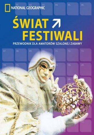 Świat festiwali. Przewodnik dla amatorów szalonej zabawy
