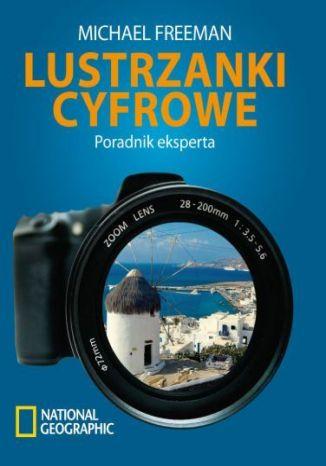 Okładka książki/ebooka Lustrzanki cyfrowe. Poradnik eksperta