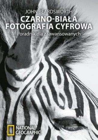 Okładka książki/ebooka Czarno-biała fotografia cyfrowa. Poradnik dla zaawansowanych