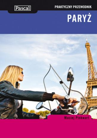 Okładka książki/ebooka Paryż. Praktyczny przewodnik