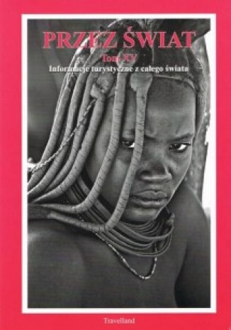 Okładka książki/ebooka Przez Świat Tom XV. Informacje turystyczne z całego świata