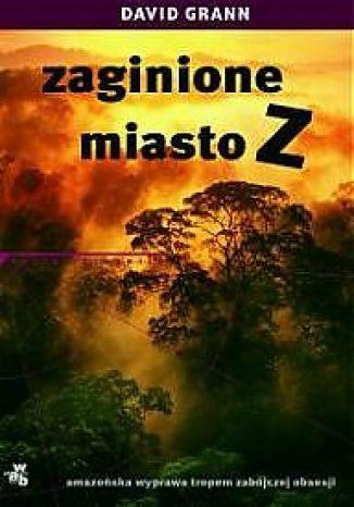 Okładka książki Zaginione miasto Z
