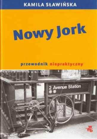 Okładka książki Nowy Jork. Przewodnik niepraktyczny