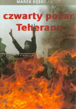 Okładka książki Czwarty pożar Teheranu