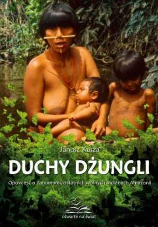 Okładka książki/ebooka Duchy dżungli. Opowieść o Yanomami