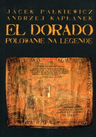 Okładka książki/ebooka El Dorado. Polowanie na legendę