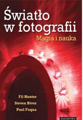Okładka książki/ebooka Światło w fotografii. Magia i nauka