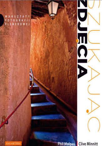 Okładka książki Szukając zdjęcia. Warsztaty fotografii plenerowej