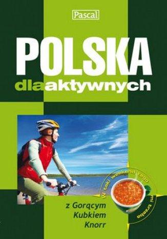 Okładka książki Polska dla aktywnych. Poradnik (FAN)