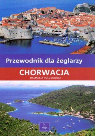 Chorwacja. Dalmacja Południowa. Przewodnik dla żeglarzy