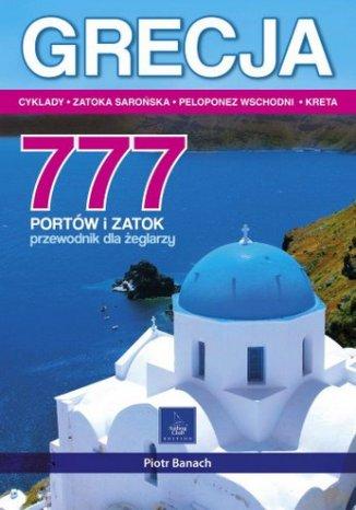 Okładka książki/ebooka Grecja. 777 portów i zatok. Przewodnik dla żeglarzy