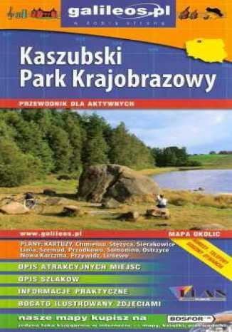 Okładka książki/ebooka Kaszubski Park Krajobrazowy. Przewodnik dla aktywnych [Galileos]