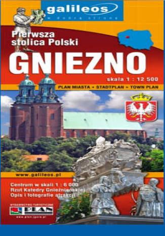 Okładka książki/ebooka Gniezno. Pierwsza stolica Polski. Plan miasta [Galileos]