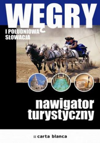 Okładka książki/ebooka Węgry i południowa Słowacja. Nawigator turystyczny