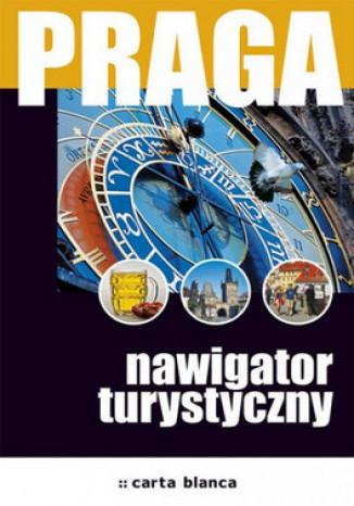 Praga. Nawigator turystyczny