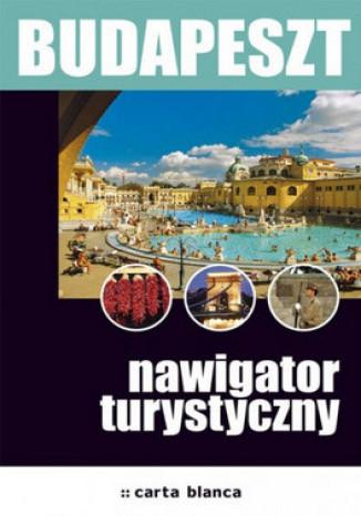 Okładka książki/ebooka Budapeszt. Nawigator turystyczny