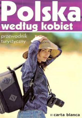 Polska według kobiet. Przewodnik turystyczny
