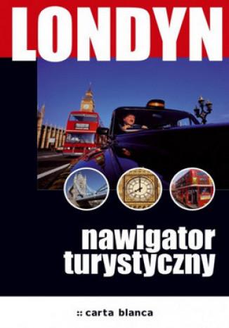 Okładka książki/ebooka Londyn. Nawigator turystyczny