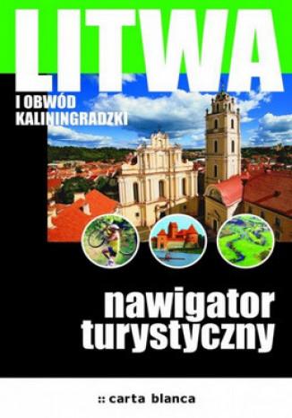Okładka książki Litwa i obwód kaliningradzki. Nawigator turystyczny