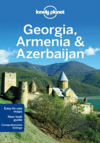 Okładka książki Gruzja Armenia Azerbejdżan  (Georgia Armenia Azerbaijan). Lonely Planet