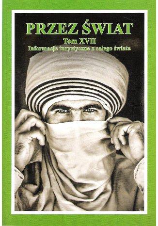 Okładka książki/ebooka Przez Świat Tom XVII. Informacje turystyczne z całego świata