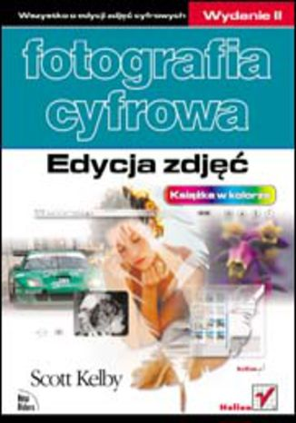 Okładka książki Fotografia cyfrowa. Edycja zdjęć. Wydanie II