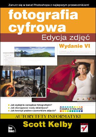Okładka książki/ebooka Fotografia cyfrowa. Edycja zdjęć. Wydanie VI