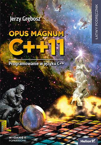 Okładka książki/ebooka Opus magnum C++ 11. Programowanie w języku C++. Wydanie II poprawione (komplet)