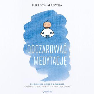 Okładka książki Odczarować medytację
