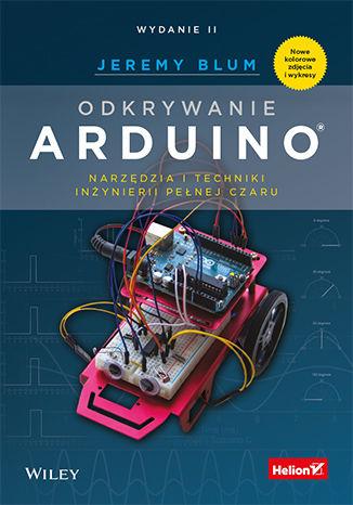 Okładka książki/ebooka Odkrywanie Arduino. Narzędzia i techniki inżynierii pełnej czaru. Wydanie II