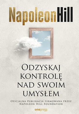 Okładka książki/ebooka Odzyskaj kontrolę nad swoim umysłem