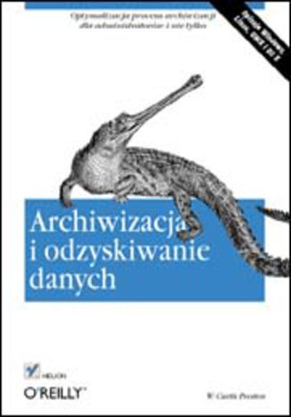 Okładka książki/ebooka Archiwizacja i odzyskiwanie danych
