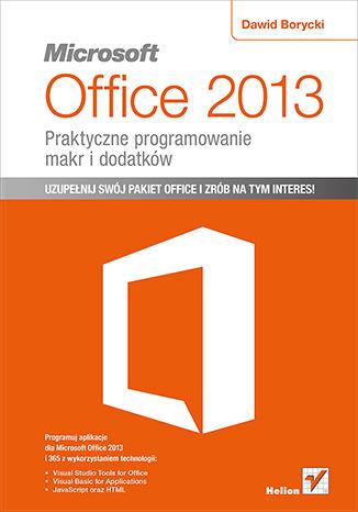 Okładka książki/ebooka Microsoft Office 2013. Praktyczne programowanie makr i dodatków