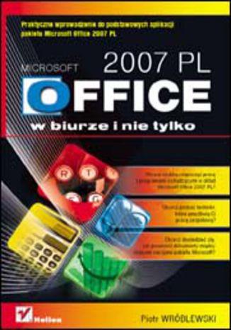 Okładka książki/ebooka MS Office 2007 PL w biurze i nie tylko