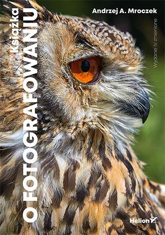 Okładka książki/ebooka Książka o fotografowaniu. Wydanie IV zmienione