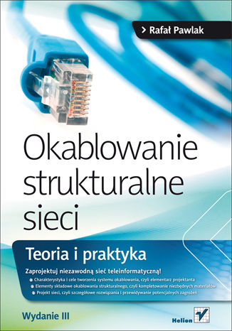 Okładka książki/ebooka Okablowanie strukturalne sieci. Teoria i praktyka. Wydanie III