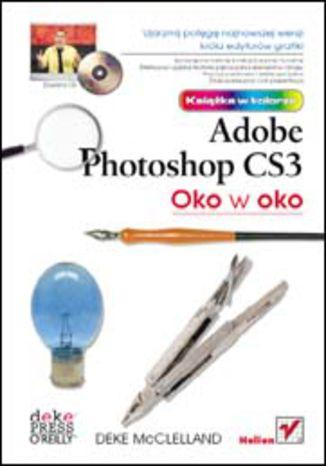 Okładka książki/ebooka Oko w oko z Adobe Photoshop CS3