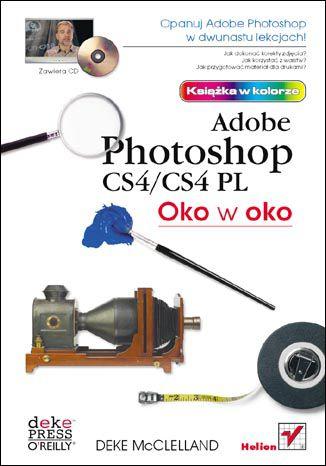 Okładka książki/ebooka Oko w oko z Adobe Photoshop CS4/CS4 PL