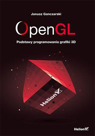 Okładka książki/ebooka OpenGL. Podstawy programowania grafiki 3D