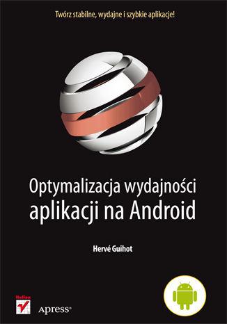 Okładka książki/ebooka Optymalizacja wydajności aplikacji na Android
