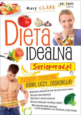 Dieta idealna. Seriaporad.pl