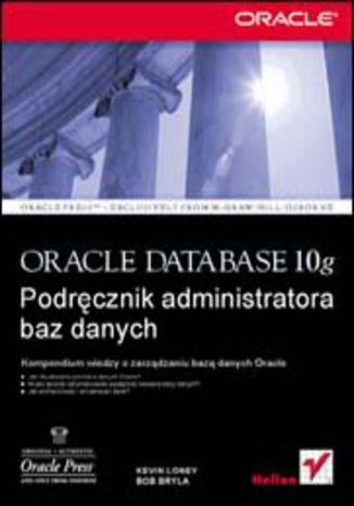 Okładka książki/ebooka Oracle Database 10g. Podręcznik administratora baz danych