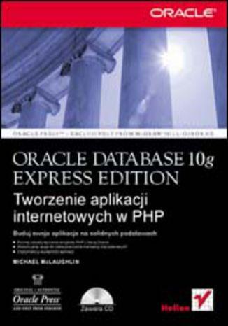 Okładka książki/ebooka Oracle Database 10g Express Edition. Tworzenie aplikacji internetowych w PHP
