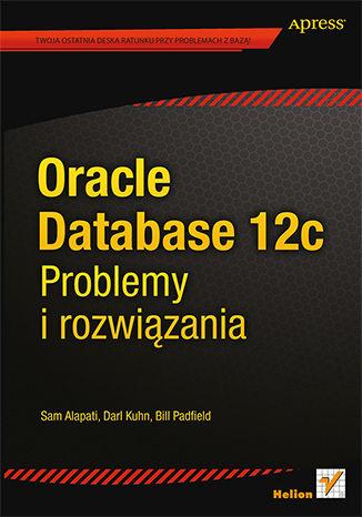 Okładka książki/ebooka Oracle Database 12c. Problemy i rozwiązania