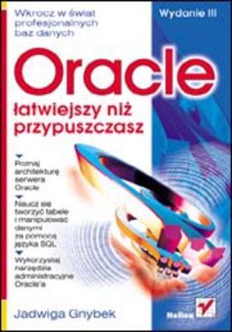 Okładka książki/ebooka Oracle - łatwiejszy niż przypuszczasz. Wydanie III