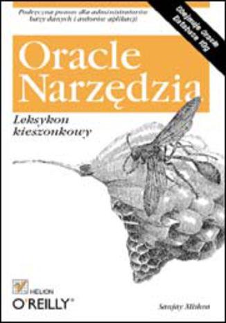 Okładka książki/ebooka Oracle. Narzędzia. Leksykon kieszonkowy