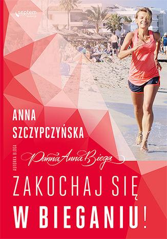 Okładka książki Zakochaj się w bieganiu! Książka z autografem