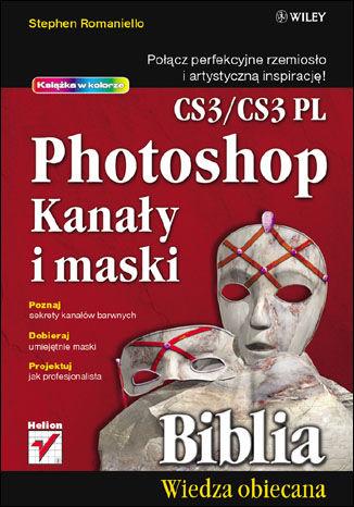 Okładka książki Photoshop CS3/CS3 PL. Kanały i maski. Biblia