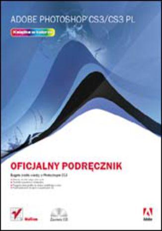 Okładka książki/ebooka Adobe Photoshop CS3/CS3 PL. Oficjalny podręcznik