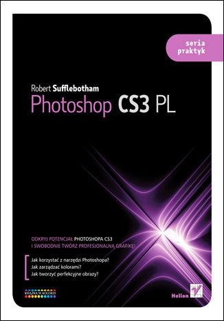 Photoshop CS3 PL. Seria praktyk